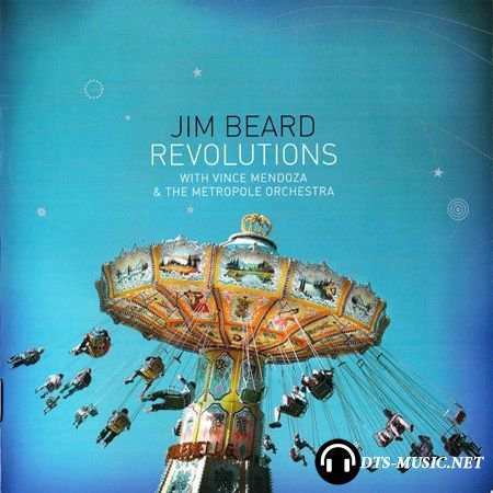 Jim Beard with Vince Mendoza & The Metropole Orchestra - Revolutions (2008) SACD-R