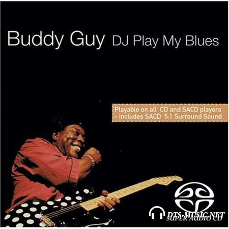 Buddy Guy - DJ Play My Blues (1981) SACD-R
