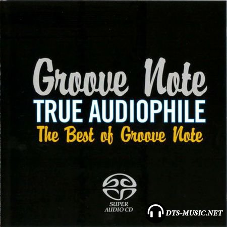 VA - Groove Note True Audiophile – The Best of Groove Note (2006) SACD-R