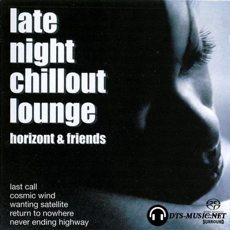 Horizont and Friends - Late Night Chillout Lounge (2003/2008) DTS 5.0