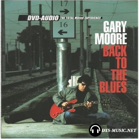 Gary Moore - Back to the Blues (2001) DVD-Audio