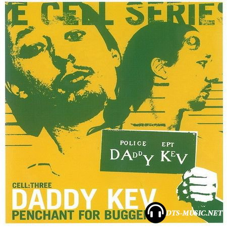 Daddy Kev - Cell Series: Cell Three - Penchant For Buggery (2003) DVD-Audio