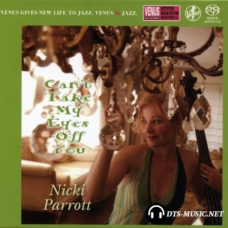 Nicki Parrott – Can't Take My Eyes Off You 2011 (2016) SACD-R