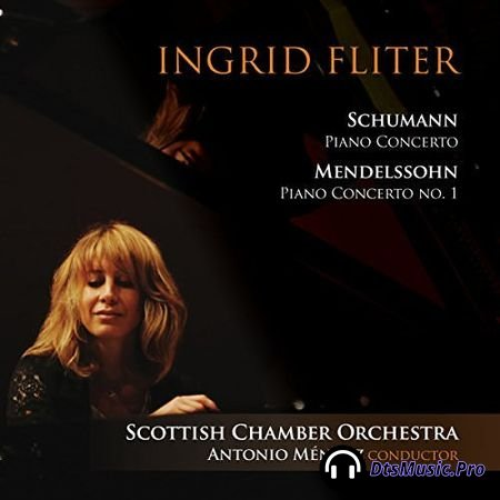 Ingrid Fliter, Scottish Chamber Orchestra and Antonio Mendez - Schumann and Mendelssohn: Piano Concertos (2016) SACD-R