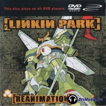 Linkin Park - Reanimation (2002) DVD-Audio