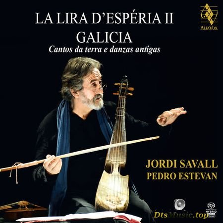 Jordi Savall - La Lira dEsperia II: Galicia (2014) (24bit Hi-Res) Edition 5.1 FLAC