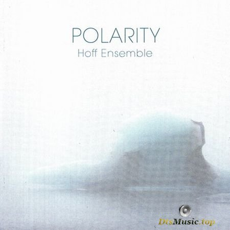 Hoff Ensemble – Polarity (2018) DTS 5.1 (image+.cue)