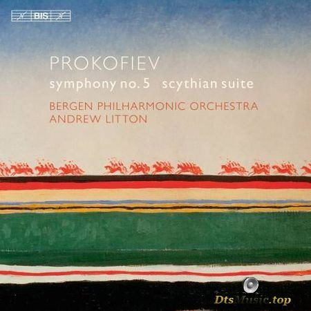 Andrew Litton, Bergen Philharmonic Orchestra - Prokofiev: Symphony 5 Scythian Suite (2015) SACD-R