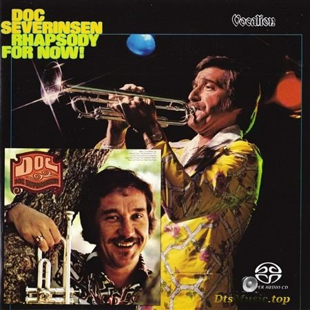 Doc Severinsen - Rhapsody For Now! & Doc (1972, 1973, 2017) SACD-R