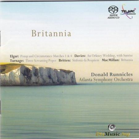 Donald Runnicles, Atlanta Symphony Orchestra - Britannia: Elgar, Davies, Britten, MacMilan, Turnage (2007) SACD-R