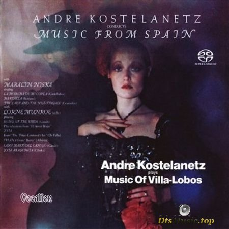 Andre Kostelanetz - Plays Music Of Villa-Lobos & Conducts Music From Spain (2016) SACD-R