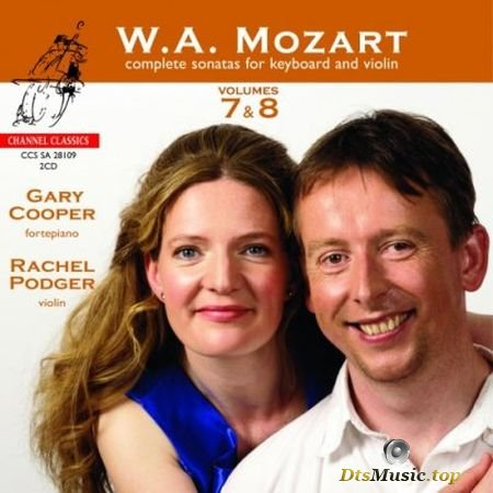 Rachel Podger and Gary Cooper - Mozart: Complete Sonatas for Keyboard and Violin Vols. 7 and 8 (2009) SACD-R