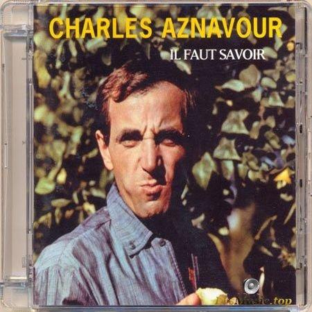 Charles Aznavour - Il Faut Savoir (1964, 2004) SACD-R