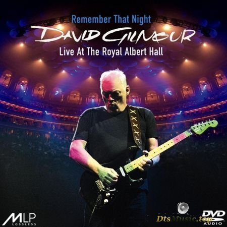David Gilmour (Pink Floyd) - Remember That Night (Special edition) (2007) DVD-Audio
