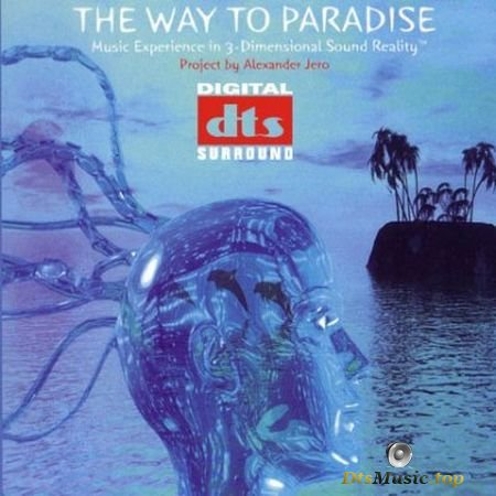 Alexander Jero - The Way To Paradise (2008) DTS 5.1