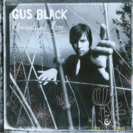 Gus Black - Uncivilized Love (2003) DVD-Audio