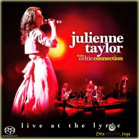 Julienne Taylor, The Celtic Connections - Live At The Lyric (2012) SACD-R