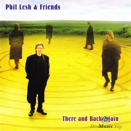 Phil Lesh and Friends - There and Back Again (2002) SACD-R