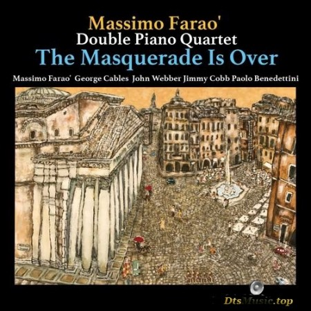 The Massimo Farao' Double Piano Quartet - The Masquerade Is Over (2017) SACD