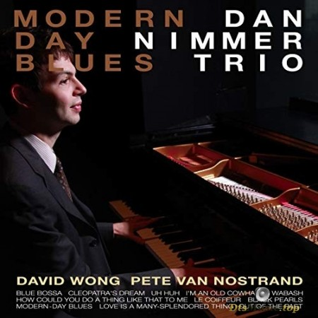 Dan Nimmer Trio - Modern-Day Blues (2010/2016) SACD