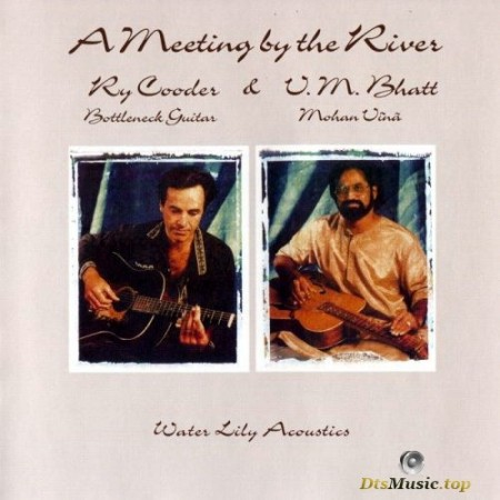 Ry Cooder & V.M. Bhatt – A Meeting By The River (1993/2008) SACD