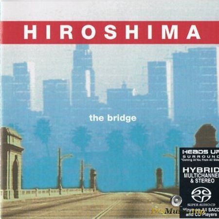 Hiroshima - The Bridge (2003) SACD-R