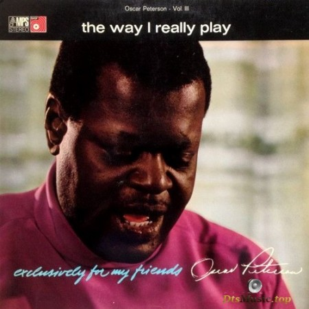 Oscar Peterson - The Way I Really Play [Series: Exclusively For My Friends] (1968/2003) SACD