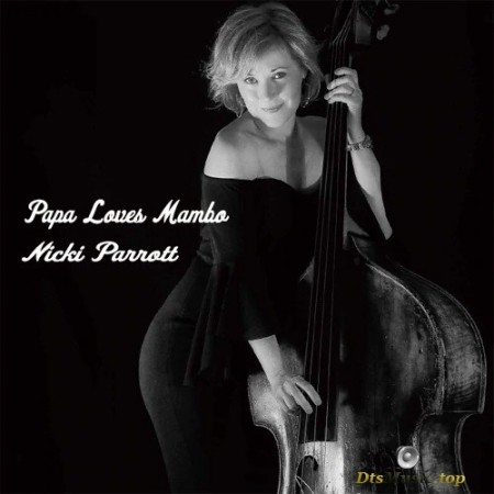 Nicki Parrott - Papa Loves Mambo (2019) SACD