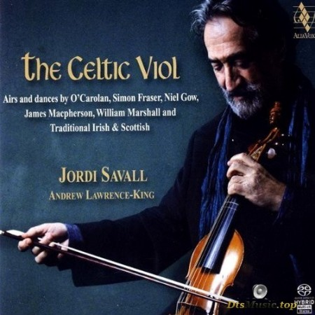 Jordi Savall & Andrew Lawrence-King ‎- The Celtic Viol (2009) SACD