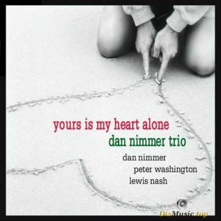 Dan Nimmer Trio - Yours Is My Heart Alone (2008/2016) SACD