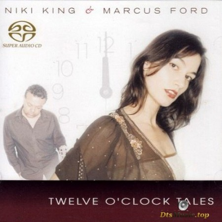 Niki King & Marcus Ford - Twelve O'Clock Tales (2006) SACD
