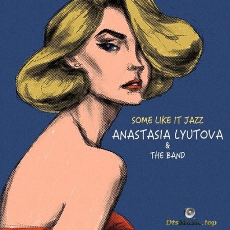 Anastasia Lyutova & The Band - Some Like It Jazz (2019) SACD