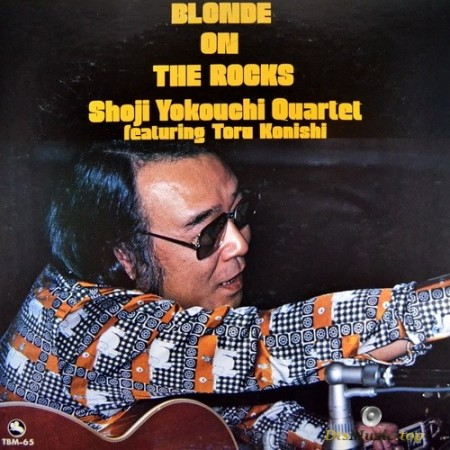 Shoji Yokouchi Quartet - Blonde On The Rocks (1976/2007) SACD