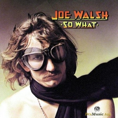 Joe Walsh - So What (1974/2015) SACD