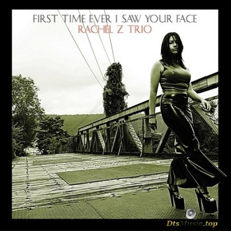 Rachel Z Trio - First Time Ever I Saw Your Face (2003/2016) SACD