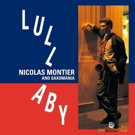 Nicolas Montier and Saxomania - Lullaby (1991/2015) SACD