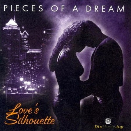 Pieces Of A Dream - Love's Silhouette (2002) SACD