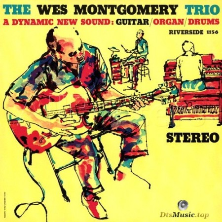 The Wes Montgomery Trio - A Dynamic New Sound: Guitar, Organ, Drums (1959/2004) SACD
