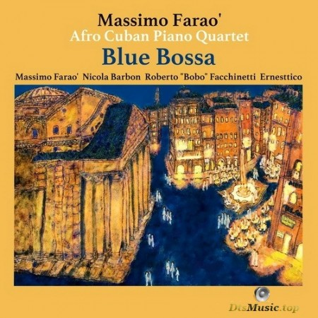 The Massimo Farao' Afro Cuban Piano Quartet - Blue Bossa (2017) SACD