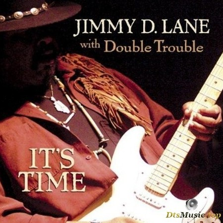 Jimmy D. Lane With Double Trouble - It's Time (2004) SACD