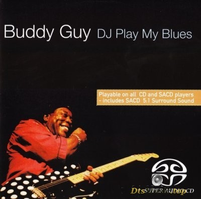 Buddy Guy - DJ Play My Blues (2004) SACD-R