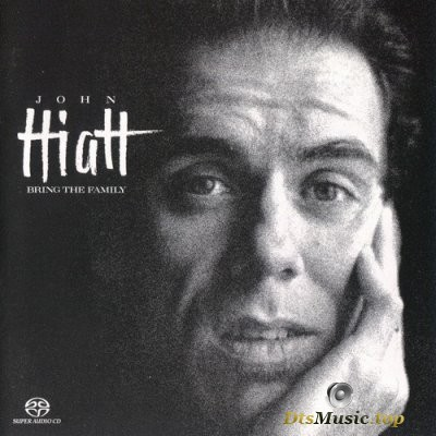 John Hiatt - Bring the Family (2003) SACD-R