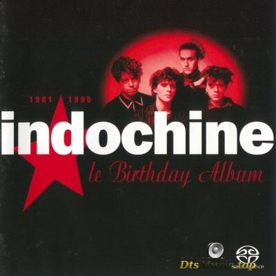 Indochine - Le Birthday Album, 1981 - 1996 (2004) SACD-R