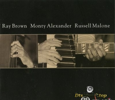 Ray Brown, Monty Alexander, Russell Malone - Ray Brown Monty Alexander Russell Malone (2002) SACD-R