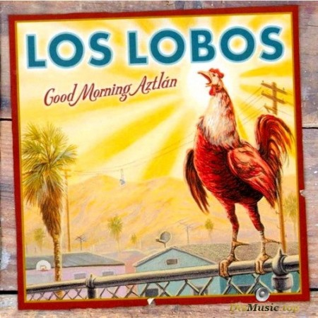 Los Lobos - Good Morning Aztlan (2002/2003) SACD