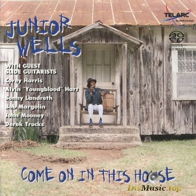 Junior Wells - Come On In This House (2002) SACD-R