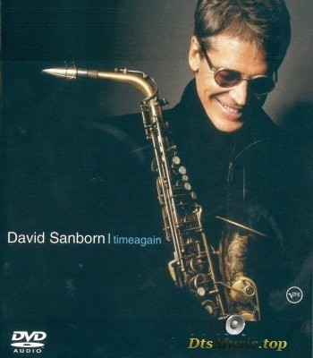David Sanborn - Timeagain (2004) DVD-Audio