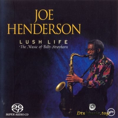 Joe Henderson - Lush Life (The Music Of Billy Strayhorn) (2004) SACD-R