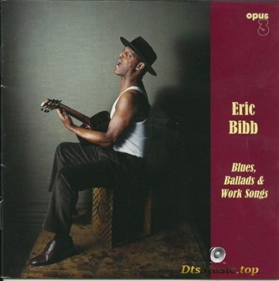 Eric Bibb - Blues, Ballads & Work Songs (2011) SACD-R