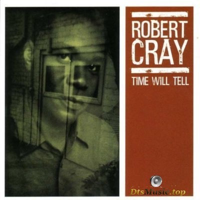 The Robert Cray Band - Time Will Tell (2003) DVD-Audio